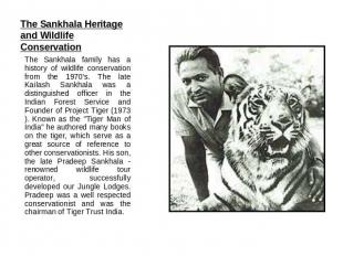 The Sankhala Heritage and Wildlife Conservation The Sankhala family has a histor