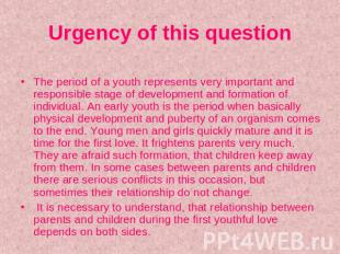 Urgency of this question The period of a youth represents very important and res