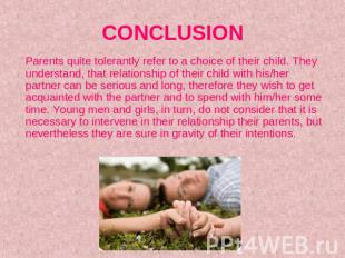 CONCLUSION Parents quite tolerantly refer to a choice of their child. They under