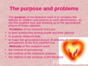 The purpose and problems The purpose of my research work is to compare the attit