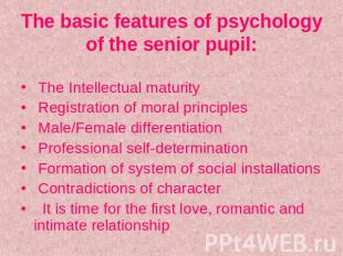 The basic features of psychology of the senior pupil: The Intellectual maturity
