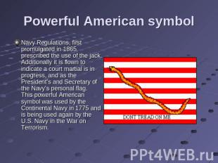 Powerful American symbol Navy Regulations, first promulgated in 1865, prescribed