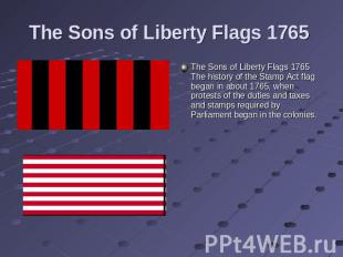 The Sons of Liberty Flags 1765 The Sons of Liberty Flags 1765 The history of the