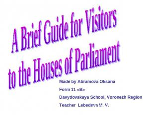 A Brief Guide for Visitors to the Houses of Parliament Made by Abramova OksanaFo