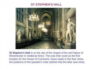 ST STEPHEN'S HALL St Stephen's Hall is on the site of the chapel of the old Pala