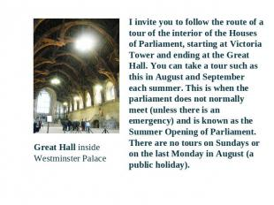 Great Hall inside Westminster Palace I invite you to follow the route of a tour