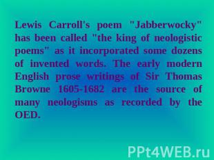 "Lewis Carroll's poem ""Jabberwocky"" has been called ""the king of neologistic poem"