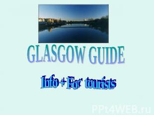 Glasgow guide Info + For tourists