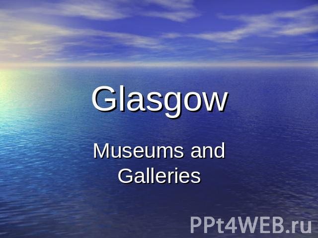 GlasgowMuseums and Galleries