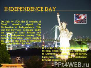 Independence Day On July 4th 1776, the 13 colonies of North America signed the D