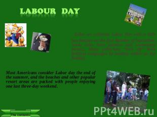 Labour Day Today we celebrate Labor Day with a little less fanfare on the first