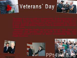 Veterans` Day November 11 was set aside as Armistice Day in the United States, t