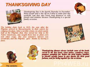 Thanksgiving day Thanksgiving Day is the fourth Thursday in November. Many peopl