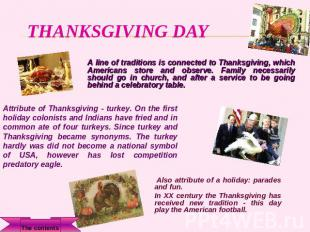 Thanksgiving day A line of traditions is connected to Thanksgiving, which Americ
