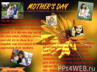 Mother's Day On the second Sunday in May, American children of all ages treat th