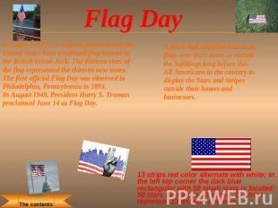Flag Day On June 14,1777, Congress proposed that the United States have a nation