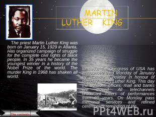 Martin Luther King The priest Martin Luther King was born on January 15, 1929 in