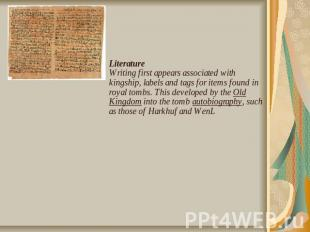 LiteratureWriting first appears associated with kingship, labels and tags for it