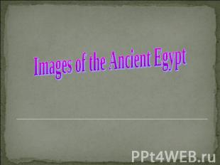 Images of the Ancient Egypt
