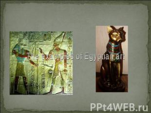 The examples of Egyptian art