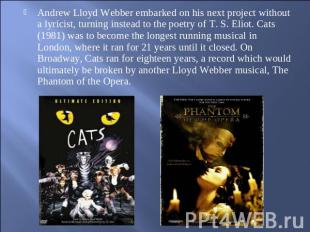 Andrew Lloyd Webber embarked on his next project without a lyricist, turning ins