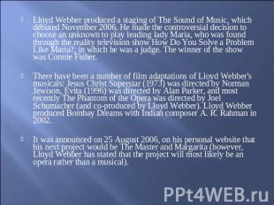 Lloyd Webber produced a staging of The Sound of Music, which débuted November 20