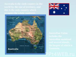 Australia is the sixth country in the world by the size of territory, and this i