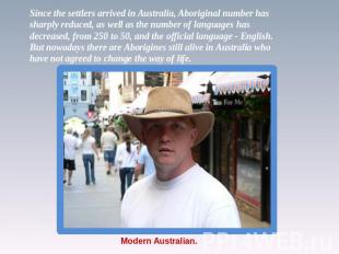 Since the settlers arrived in Australia, Aboriginal number has sharply reduced,