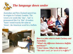 The language down under Australian and New Zealand speech has its origins in Coc