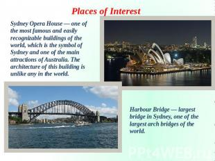 Places of Interest Sydney Opera House — one of the most famous and easily recogn