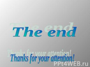 The end Thanks for your attention!