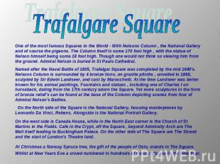 Trafalgare Square One of the most famous Squares in the World - With Nelsons Col