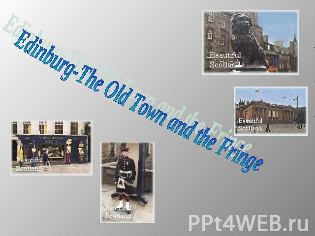 Edinburg-The Old Town and the Fringe
