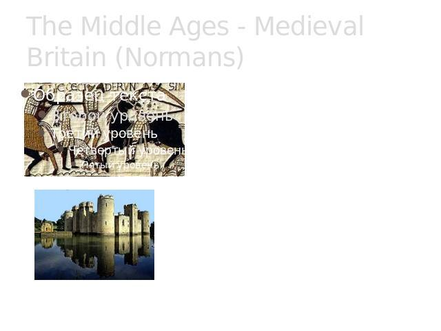 The Middle Ages - Medieval Britain (Normans)