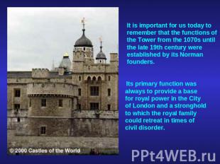 It is important for us today to remember that the functions of the Tower from th