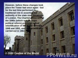 However, before these changes took place the Tower had once again - but for the