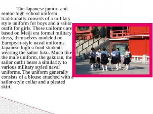 The Japanese junior- and senior-high-school uniform traditionally consists of a