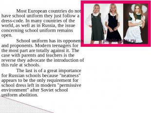 Most European countries do not have school uniform they just follow a dress-code