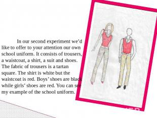 In our second experiment we'd like to offer to your attention our own school uni