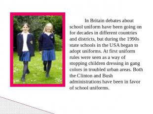 In Britain debates about school uniform have been going on for decades in differ