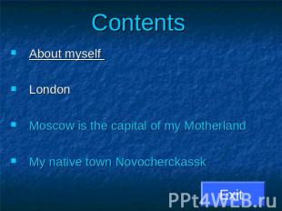 Contents About myself London Moscow is the capital of my MotherlandMy native tow