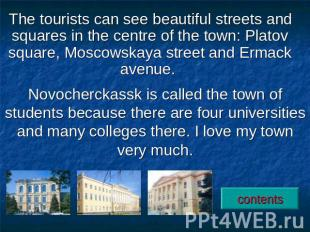 The tourists can see beautiful streets and squares in the centre of the town: Pl