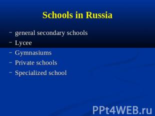 Schools in Russia general secondary schoolsLyceeGymnasiumsPrivate schools Specia