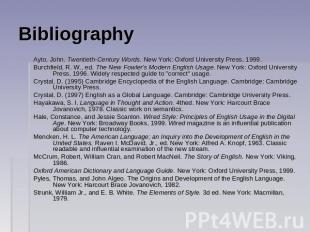 Bibliography Ayto, John. Twentieth-Century Words. New York: Oxford University Pr
