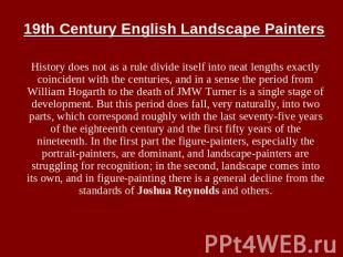 19th Century English Landscape Painters History does not as a rule divide itself