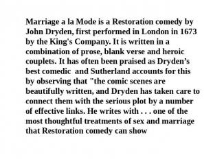 Marriage a la Mode is a Restoration comedy by John Dryden, first performed in Lo