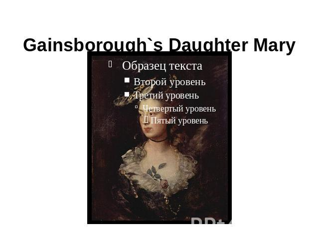 Gainsborough`s Daughter Mary (1777)