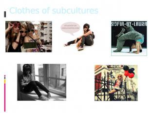 Clothes of subcultures Hipstery Emo Hip-hop Juice Vaniliki