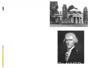 In 1801, Jefferson became the third president of the United States, serving for