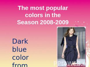The most popular colors in theSeason 2008-2009 Dark blue colorfrom atlas